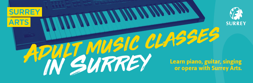 Adult music classes in Surrey. Learn piano, guitar, singing or opera with Surrey Arts.