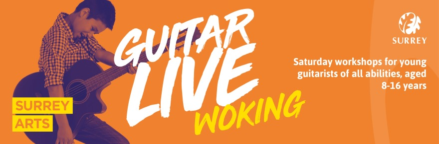 Guitar Live Woking - Saturday workshops for young guitarists of all abilities, aged 8 to 16 years